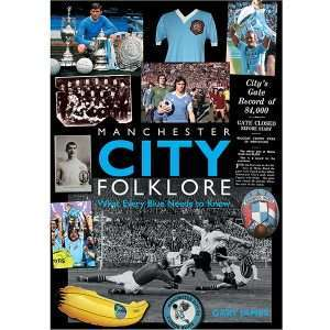 Manchester City Folklore – What Every Blue Needs to Know