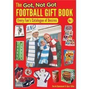The Got, Not Got Football Gift Book – Every Fan's Catalogue of Desires