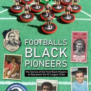 Football's Black Pioneers – subscriber copies for pre-order