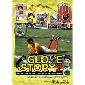 Glove Story 2 – Another Book for Every Goalkeeper, Past and Present