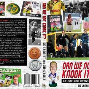 Can We Not Knock It? – A Celebration of '90s Football – Subscriber Copy